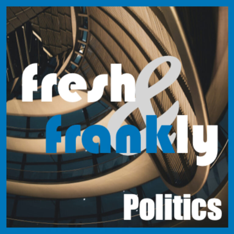 fresh & frankly - Politikpodcast